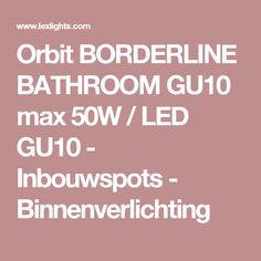 Orbit BORDERLINE BATHROOM GU10 max 50W / LED GU10 - Inbouwspots - Binnenverlichting