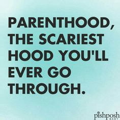 #ParentHood is the scariest #hood you'll go through #LetsGetWordy