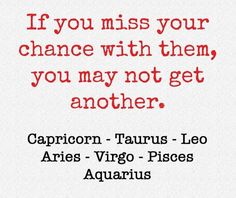 This is somewhat true... I am a Leo, and I don't exactly give out that many second chances...