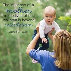 """LIKE and SHARE if you agree that """"There is no greater good in all the world than motherhood. The influence of a mother in the lives of her children is beyond calculation."""" –James E. Faust http://pinterest.com/pin/24066179228988427"""