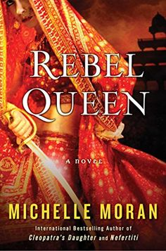 Rebel Queen by Michelle Moran - From the internationally bestselling author of Nefertiti and Cleopatra's Daughter comes the breathtaking story of Queen. New Books, Good Books, Books To Read, Reading Books, Reading Lists, Rebel, Date, Best Historical Fiction Books, The Villain