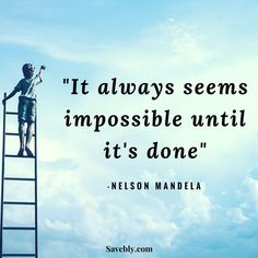 """Take the chance and take action! This quote by Nelson Mandela says, """"It always seems impossible until it's done"""" #quote #quotes #motivation #inspiration"""