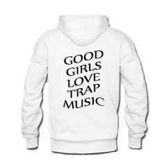 Good Girls Love Trap Music Hoodie Back