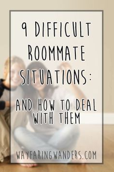 9 Difficult Roommate Situations and How to Deal with Them