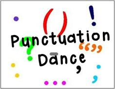 The Punctuation Dance-- love this idea for teaching kids to notice punctuation and pause for it while reading! Terrific for fluency AND mixing a little movement into your day!