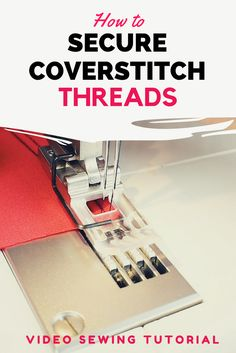 How to secure threads and seams on your coverstitch machine. Video sewing tutorial.