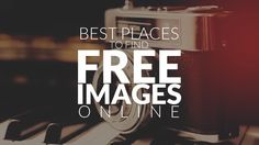 If you are sharing images online it's essential to have a list of go-to websites where you can quickly and effectively find free images.