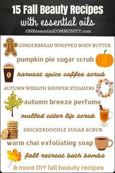 """Use Essential Oils to make homemade DIY recipes-- 15 DIY Fall Beauty Recipes using essential oils- """"pumpkin pie"""" sugar scrub, """"harvest spice latte"""" coffee scrub, """"spiced chai"""" lip balm, ..."""