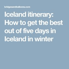 Iceland itinerary: How to get the best out of five days in Iceland in winter