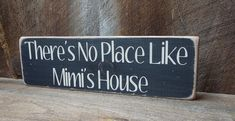 There's No Place Like Mimi's House Distressed Wood by primsnposies