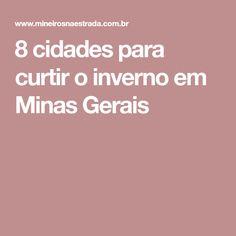 8 cidades para curtir o inverno em Minas Gerais