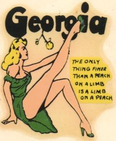 Georgia, known for it's peaches and it's Peaches ~