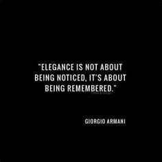 (French By Design) Fashion Quotes // Elegance is not about being noticed, it's about being remembered.Fashion Quotes // Elegance is not about being noticed, it's about being remembered. Motivacional Quotes, Quotable Quotes, Words Quotes, Great Quotes, Quotes To Live By, Inspirational Quotes, Sayings, Wisdom Quotes, Style Quotes