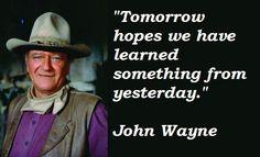 john wayne quotes | Graphic Quotes: John Wayne on Tomorrow | Independent Film, News and ...