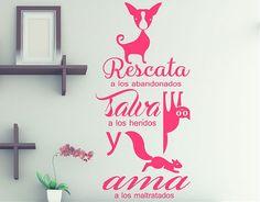"""#Vinilotexto #amor por los #animales """"Rescata a los abandonados, salva a los heridos y ama a los maltratados"""" 04527"""