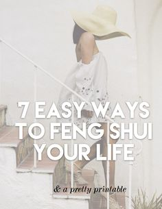 Feng Shui your life in 7 easy steps + a freebie — The Decorista