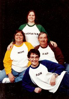 I'm glad none of you are confused about what role you play in your family.