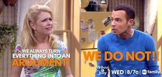 """Mel: """"We always turn everything into an argument!"""" Joe: """"We do not!"""""""