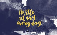 HUSTLE+ALL+DAY+EVERYDAY+-+WALLPAPER+|+©Cristina+Martinez+of+CAUTIOUSLY+OBSESSED.jpg 1,856×1,161 pixels