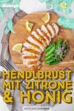 Hendlbrust mit Zitronen-Honig-Olivenöl - AvocadoBanane Avocado, Food Porn, Healthy Options, Fruits And Vegetables, Clean Eating Recipes, Food Inspiration, Whole Food Recipes, Mexican, Diet