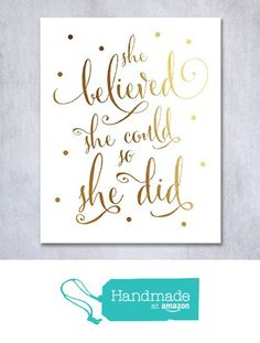 She Believed She Could So She Did Nursery Art Gold Foil Art Print Inspirational Modern Wall Art Poster Decor 8 inches x 10 inches Home Wall Art, Wall Art Decor, Paper Wall Art, Thing 1, Foil Art, Gold Foil Print, She Believed She Could, Rose Gold Foil, Inspirational Wall Art