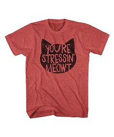 Heather Red 'You're Stressin' Meow't' Tee - Men's Regular #zulily #zulilyfinds