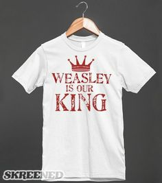 Weasley is Our King - Cutesy Noodles - Skreened T-shirts, Organic Shirts, Hoodies, Kids Tees, Baby One-Pieces and Tote Bags