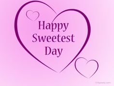 Crazy Eddie's Motie News: Happy Sweetest Day! When Is Sweetest Day, Happy Sweetest Day, It's Your Birthday, Birthday Cards, Emergency Room Nurse, Candy Companies, Pure Romance, My Heart Is Breaking, What Is Love