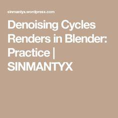 Denoising Cycles Renders in Blender: Practice   SINMANTYX