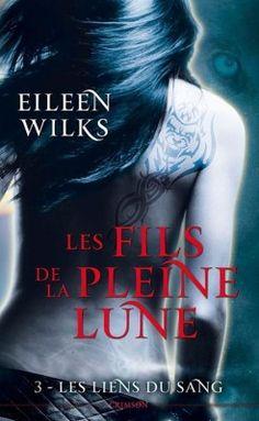 Découvrez Les Fils de la Pleine Lune, Tome 3 : Les Liens du Sang, de Eileen Wilks sur Booknode, la communauté du livre