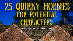 25 quirky hobbies for potential characters