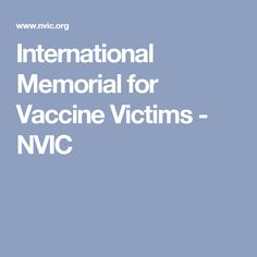 International Memorial for Vaccine Victims - NVIC