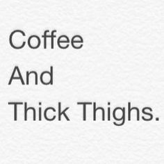 I got this Thick Thighs, Curvy Fit, I Got This, Health And Wellness, Coffee, Math, Funny Stuff, Thunder Thighs, Kaffee