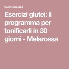 Esercizi glutei: il programma per tonificarli in 30 giorni - Melarossa
