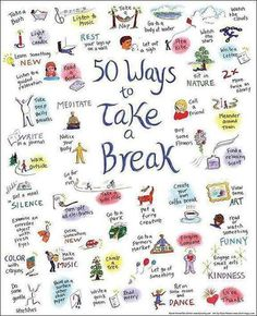 Yes! I love this...  50 Ways to take a Break