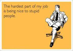 Nice to stupid people