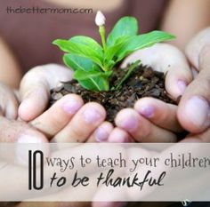 10 Ways to Teach Your Children To Be Thankful & Better Mom Monday's Link-up!!