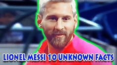 Lionel Messi 10 Unknown Facts - 10 Things You Didn't Know About Lionel M...
