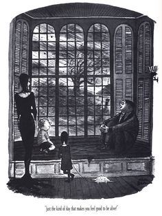 The Addams Family by Charles Addams---'Just the kind of day that makes you feel good to be alive!'