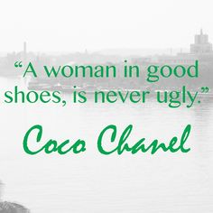 A woman in good shoes is never ugly. Coco Chanel #CougarQuote