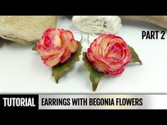 Part2. DIY: How to make Earrings with Realistic Begonia Flowers. Detailed Video Tutorial - YouTube