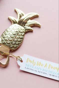"""Gold Pineapple Bottle Opener with personalized tag """"Party Like a Pineapple"""" and your party details. The message can be customized for wedding favors, bridal showers, baby showers, bachelorette party a"""