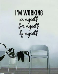 I'm Working On Myself For Myself By Myself Wall Decal Quote Home Room Decor Decoration Art Vinyl Sticker Inspirational Motivational Positive Good Vibes - brown