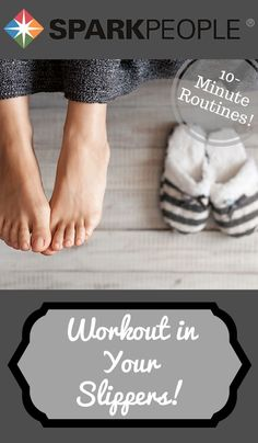 The Super Slipper Workout. Get in a workout without getting out of your slippers! | via @SparkPeople