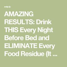AMAZING RESULTS: Drink THIS Every Night Before Bed and ELIMINATE Every Food Residue (It Melts Fat For 8 Hours!) - The Spiritualist