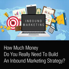 How Much Money Do You Really Need To Build An Inbound Marketing Strategy? #marketingstrategy #marketing #webmarketing #startup #smalbiz #smallbusiness        http://www.forbes.com/sites/jaysondemers/2016/09/22/how-much-money-do-you-really-need-to-build-an-inbound-marketing-strategy/