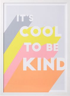 Buy the It's Cool to be Kind Wall Art at Oliver Bonas. Enjoy free UK standard delivery for orders over Design Web, Type Design, Layout Design, Print Design, Flat Design Poster, Quote Design, Graphic Design Pattern, Happy Design, Design Patterns