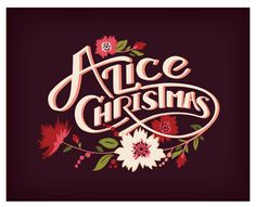 Alice Christmas // Custom Lettering by Courtney Blair, via Behance