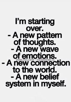 I'm starting over.....