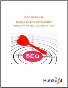 Free Guide: Introduction to Search Engine Optimization - read more: http://hubspot.com/marketing-ebook/intro-to-seo/